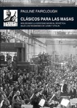Clásicos para las masas. Moldeando la identidad musical soviética - Fairclough, Pauline