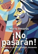 ¡No pasarán! Biografía de Dolores Ibarruri, Pasionaria - Amorós, Mario