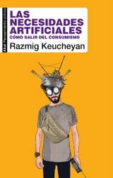 Las necesidades artificiales - Keucheyan, Razmig