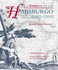 La América de los Habsburgo - Serrera Contreras, Ramón María