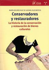 Conservadores y restauradores. La historia de la conservación y r