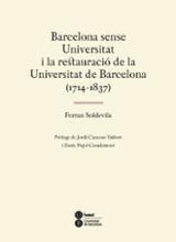 Barcelona sense universitat i la restauració de la universitat de
