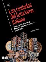 Las ciudades del futurismo italiano. Vida y arte moderno: Milán,