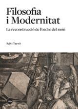 Filosofia i Modernitat . La reconstrucció de l'ordre del món - Turró, Salvi