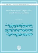 La interpretación del antiguo Israel, entre la historia y la polí