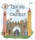 Qui viu al castell? - AAVV