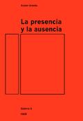 La presencia y la ausencia. IVAM