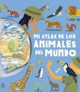 Mi atlas de los animales del mundo