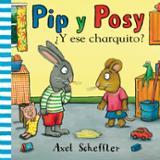Pip y Possy ¿Y ese charquito?