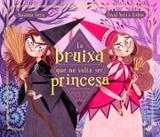La bruixa que no volia ser princesa