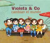 Violeta & co. cambian el mundo - Díaz Reguera, Raquel