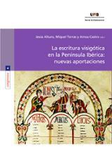 La escritura visigótica en la Península Ibérica: nuevas aportacio