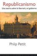 Republicanismo. Una teoría sobre la libertad y el gobierno - Pettit, Philip