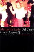 Del cine-ojo a Dogma95