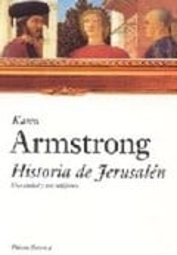 Historia de Jerusalén. Una ciudad y tres religiones