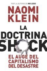 La doctrina del shock. El auge del capitalismo del desastre