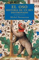 El oso: Historia de un rey destronado