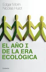 El año I en la era ecológica. La Tierra que depende del hombre qu