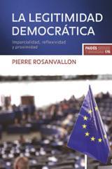 La legitimidad democrática. Imparcialidad, reflexividad y proximi