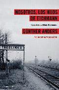 Nosotros, los hijos de Eichmann - Anders, Günther