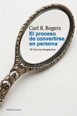 El proceso de convertirse en persona - Rogers, Carl R.