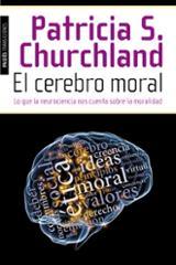 El cerebro moral - Churchland, Patricia
