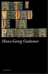 Arte y verdad de la palabra - Gadamer, Hans-Georg