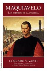 Maquiavelo. Los tiempos de la política - Vivanti, Corrado