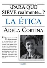 Para qué sirve realmente la Ética - Cortina, Adela