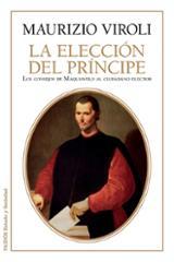 La elección del príncipe - Viroli, Maurizio