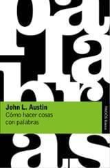 Cómo hacer las cosas con palabras - Austin, J. l.