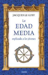 La Edad Media explicada a los jóvenes - Le Goff, Jacques