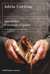 Aporofobia, el rechazo al pobre - Cortina, Adela