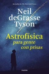 Astrofísica para gente con prisas - deGrasse Tyson, Neil