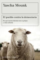 El pueblo contra la democracia - Mounk, Yascha