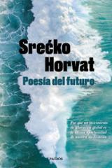 Poesía del futuro - Horvat, Srecko