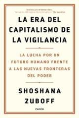La era del capitalismo de la vigilancia - Zuboff, Shoshana
