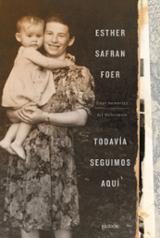 Todavía seguimos aquí - Safran Foer, Esther