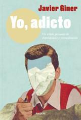 Yo, adicto - Giner, Javier