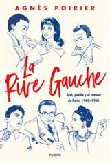 La Rive Gauche. Arte, pasión y el renacer de París. 1940-1950 - Poirier, Agnès
