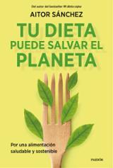 Tu dieta puede salvar el planeta - Sánchez García, Aitor