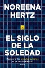 El siglo de la soledad - Hertz, Noreena