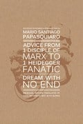 Advice From 1 Disciple of Marx to 1 Heidegger Fanatic - Papasquiaro, Mario Santiago
