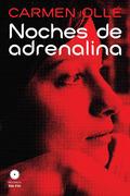 Noches de adrenalina - Ollé, Carmen
