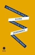 La bandera de Chile. Carta de viaje. Santiago Waria - Hernández, Elvira