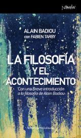 La filosofia y el acontecimiento - Badiou, Alain