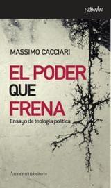 El poder que frena - Cacciari, Massimo
