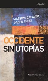 Occidente sin utopías - Cacciari, Massimo
