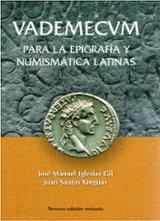 Vademecum para la epigrafía y numismática latina - Iglesias Gil, José Manuel