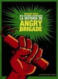 Nos estamos acercando.La historia de Angry Brigade